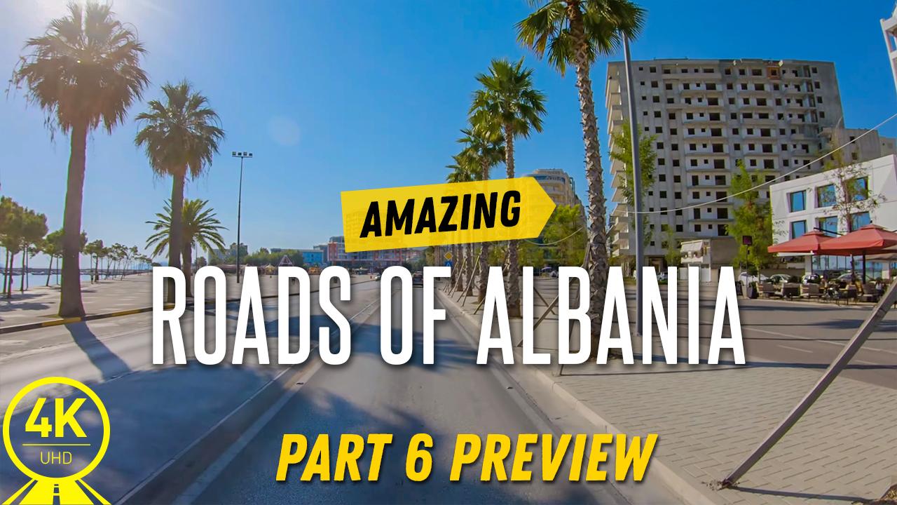 4K Albanian Raods. PArt 6