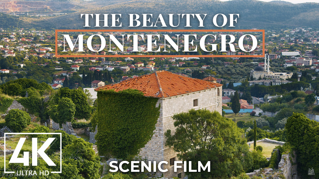 4k Montenegro A Beautiful Country Scenic Relax Video YOUTUBE