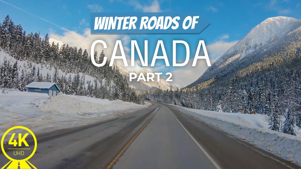 4k Winter Roads of Canada PART 2 YOUTUBE