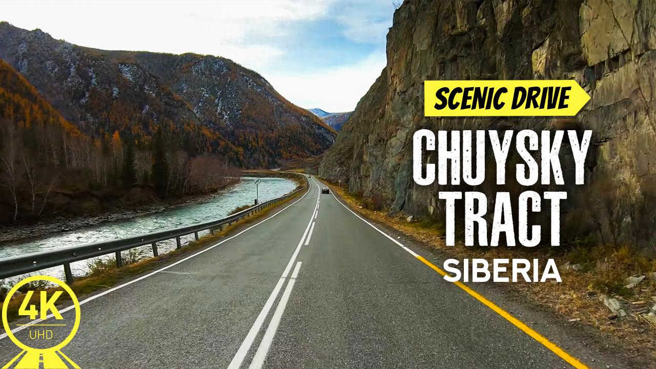 4K Chuysky tract Siberia, Russia SCENIC DRIVE VIDEO YOUTUBE