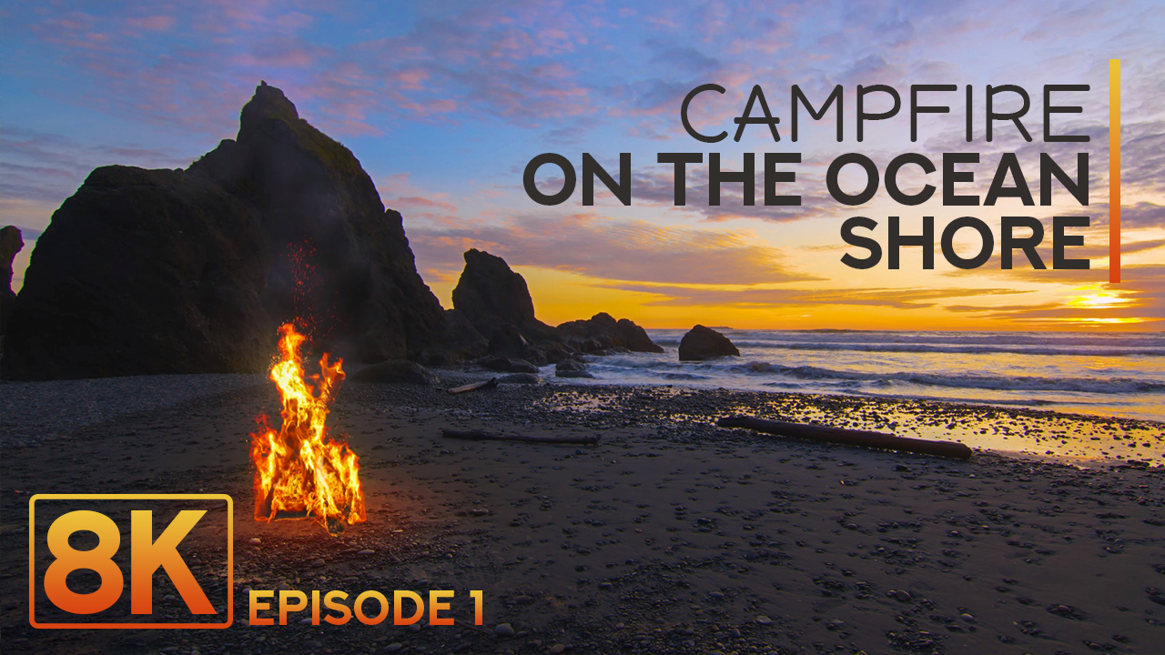 8K_Campfire_On_The_Ocean_Shore_Episode_#1_NATURE_RELAX_VIDEO_8_hours